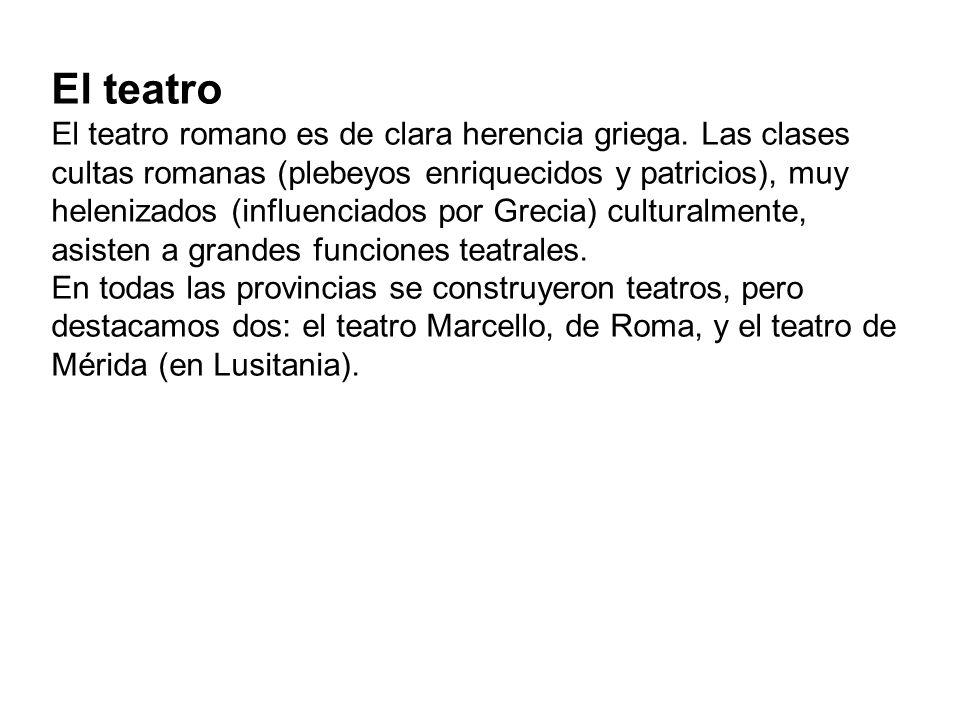 El teatro El teatro romano es de clara herencia griega