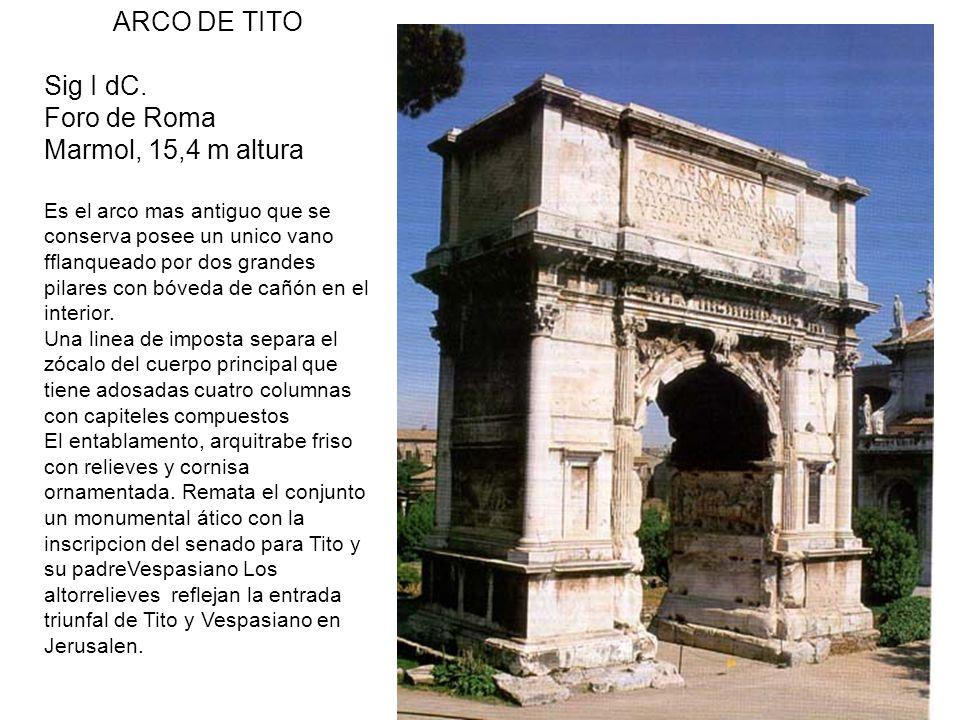 ARCO DE TITO Sig I dC. Foro de Roma Marmol, 15,4 m altura
