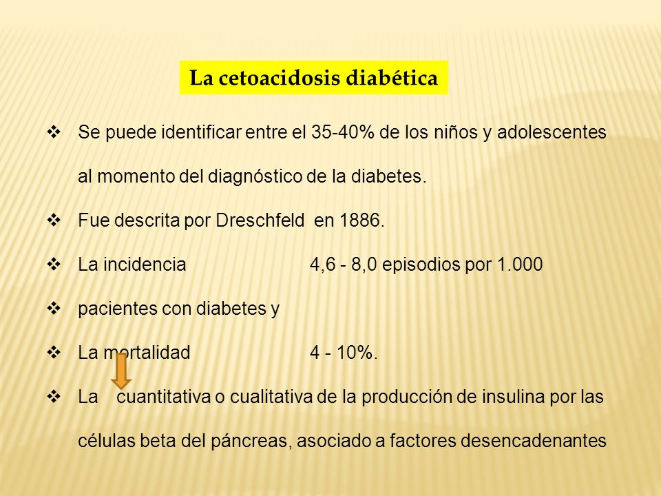 La cetoacidosis diabética