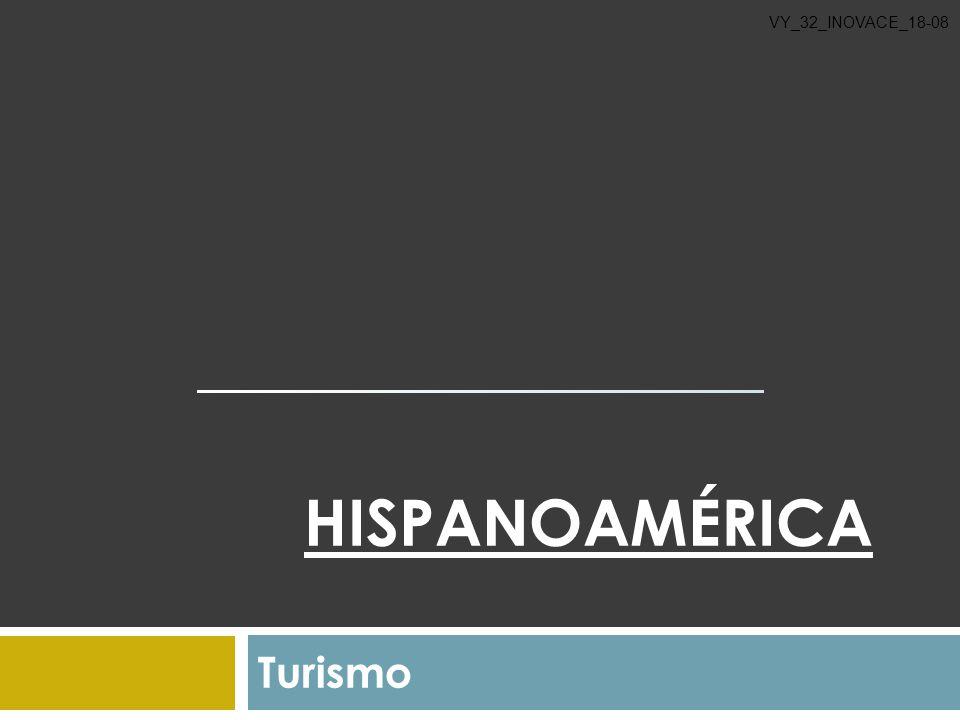 VY_32_INOVACE_18-08 Hispanoamérica Turismo