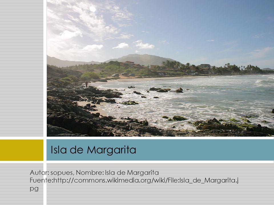 Isla de Margarita Autor: sopues, Nombre: Isla de Margarita Fuente:http://commons.wikimedia.org/wiki/File:Isla_de_Margarita.j pg.