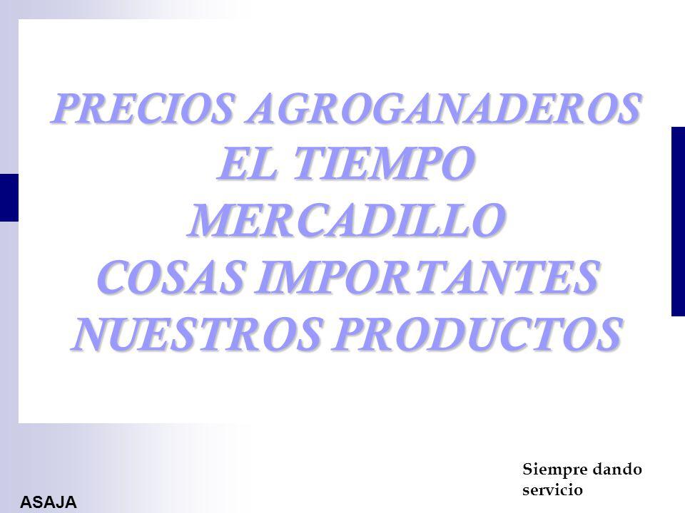 PRECIOS AGROGANADEROS EL TIEMPO MERCADILLO COSAS IMPORTANTES NUESTROS PRODUCTOS