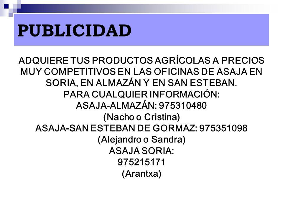 PARA CUALQUIER INFORMACIÓN: ASAJA-SAN ESTEBAN DE GORMAZ: 975351098