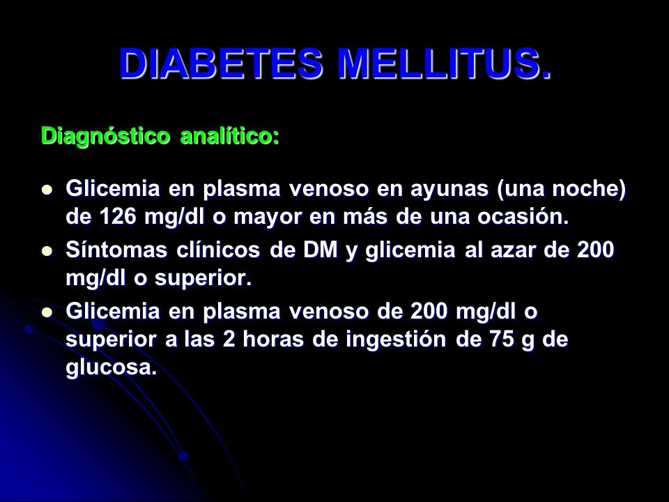 DIABETES MELLITUS. Diagnóstico analítico: