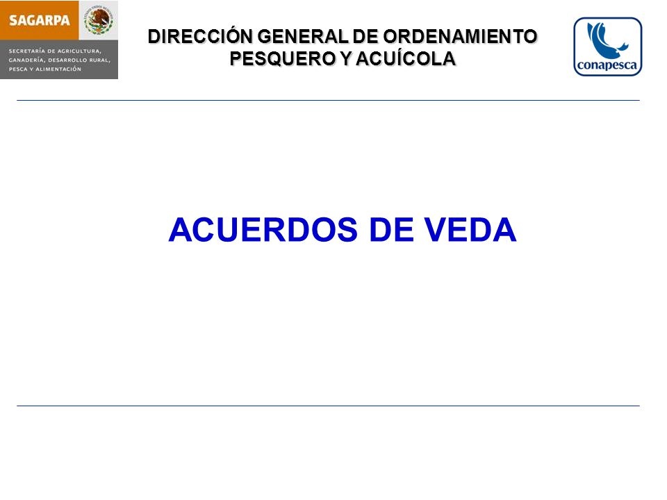 DIRECCIÓN GENERAL DE ORDENAMIENTO PESQUERO Y ACUÍCOLA