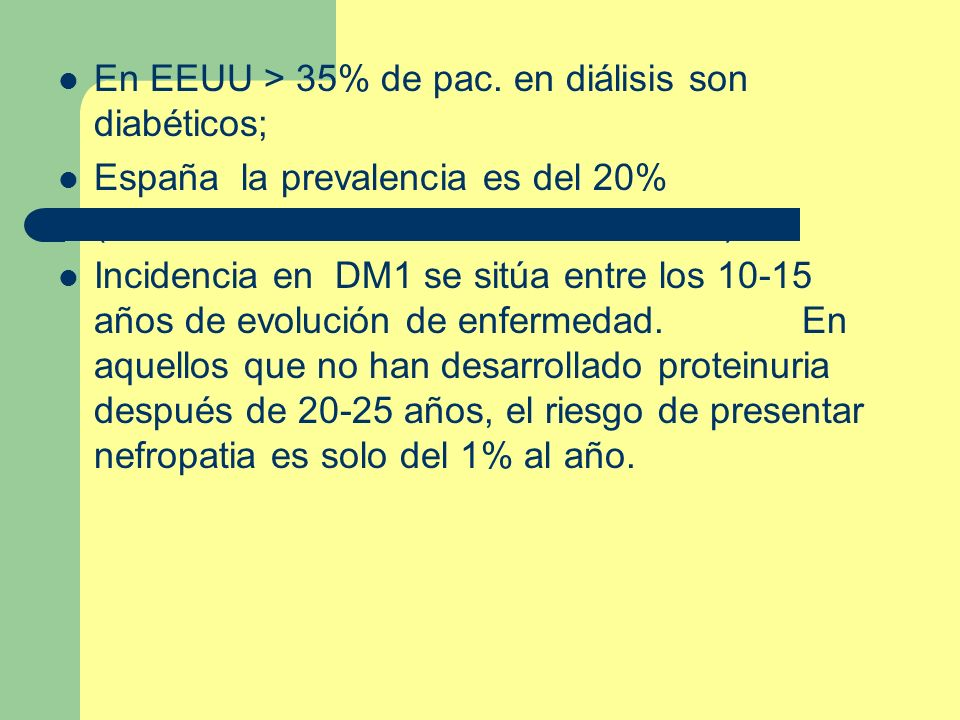 En EEUU > 35% de pac. en diálisis son diabéticos;