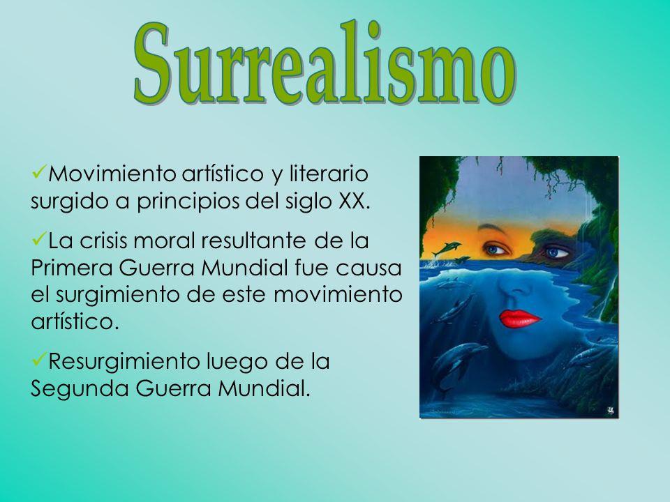 Surrealismo Movimiento artístico y literario surgido a principios del siglo XX.