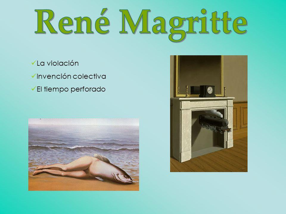 René Magritte La violación Invención colectiva El tiempo perforado