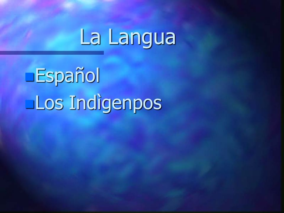La Langua Español Los Indìgenpos