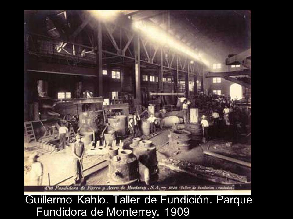 Guillermo Kahlo. Taller de Fundición. Parque Fundidora de Monterrey