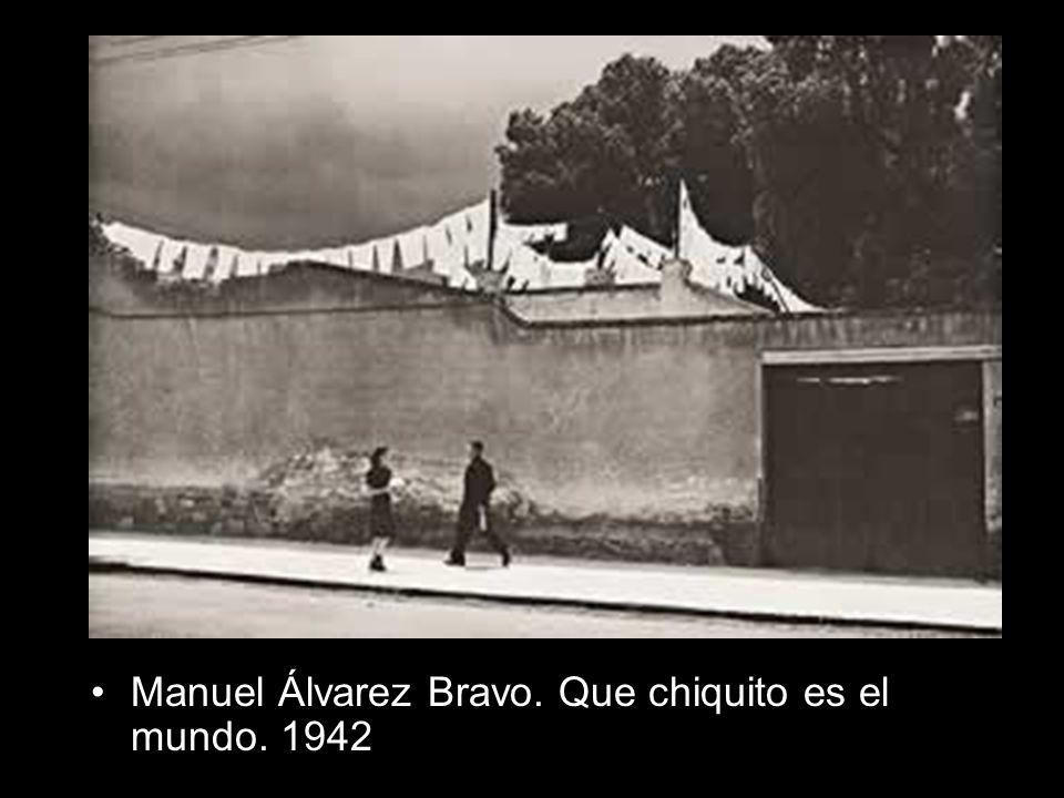Manuel Álvarez Bravo. Que chiquito es el mundo. 1942