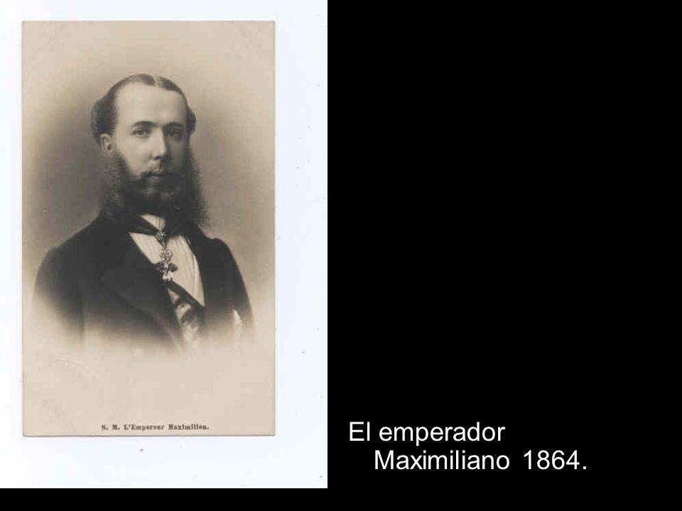 El emperador Maximiliano 1864.