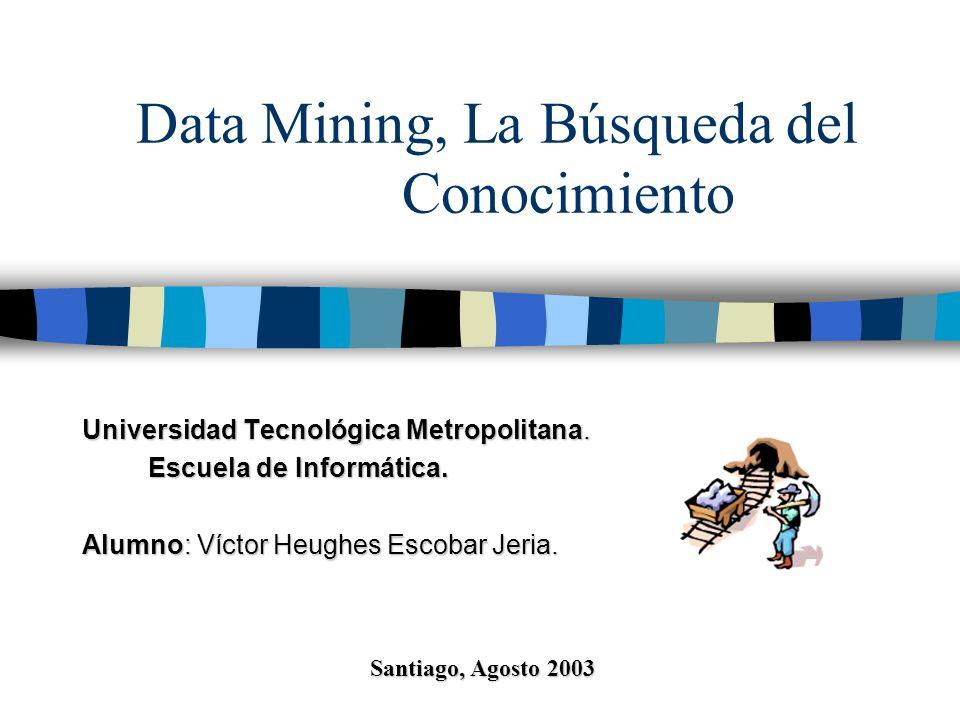 Data Mining, La Búsqueda del Conocimiento
