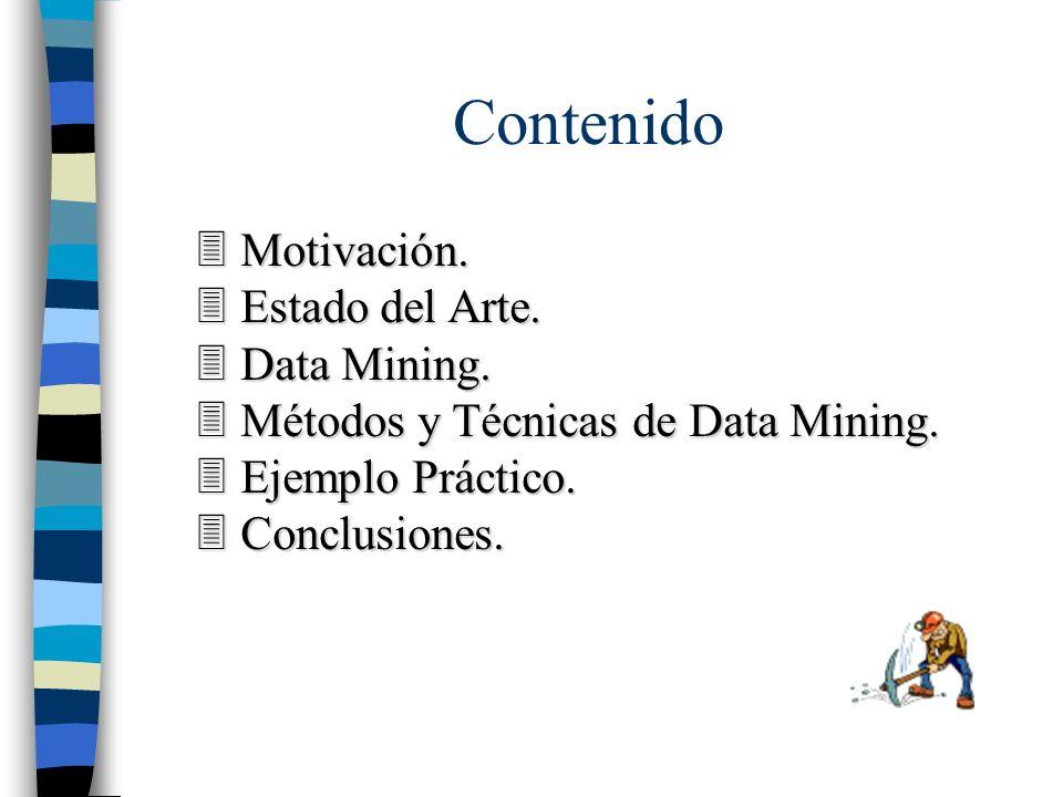 Contenido Motivación. Estado del Arte. Data Mining.