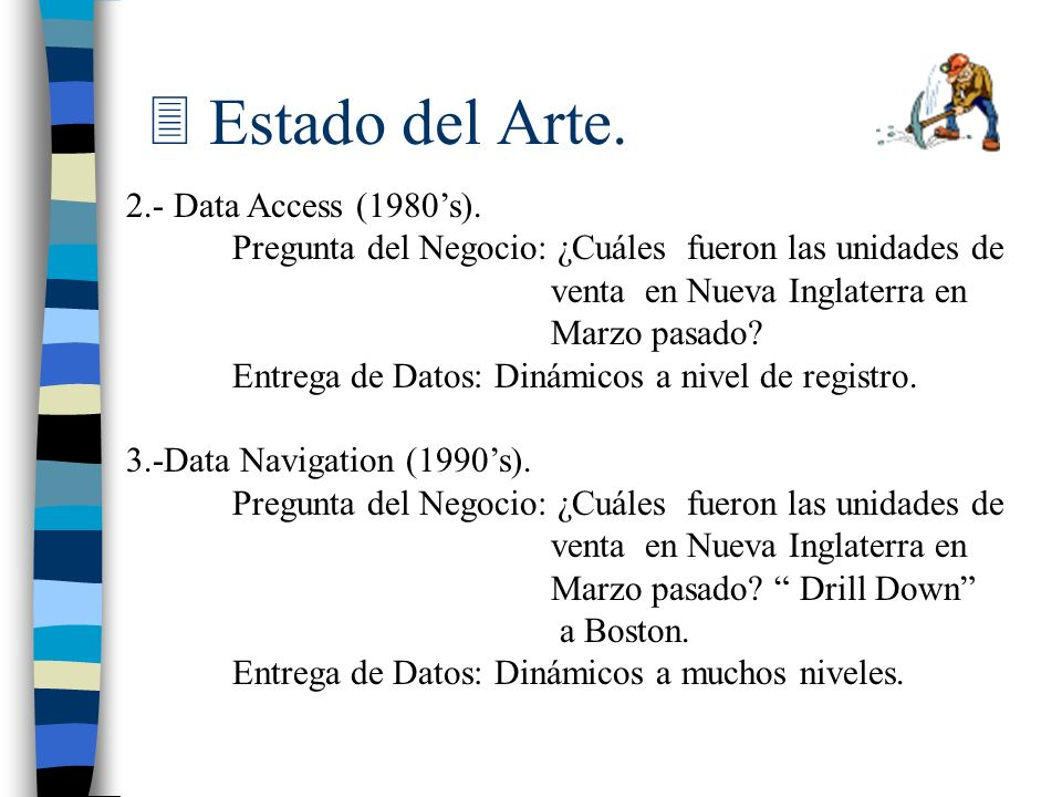 Estado del Arte. 2.- Data Access (1980's).
