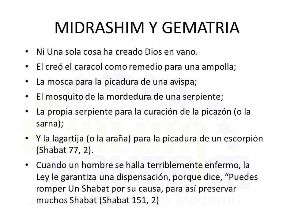 MIDRASHIM Y GEMATRIA Ni Una sola cosa ha creado Dios en vano.