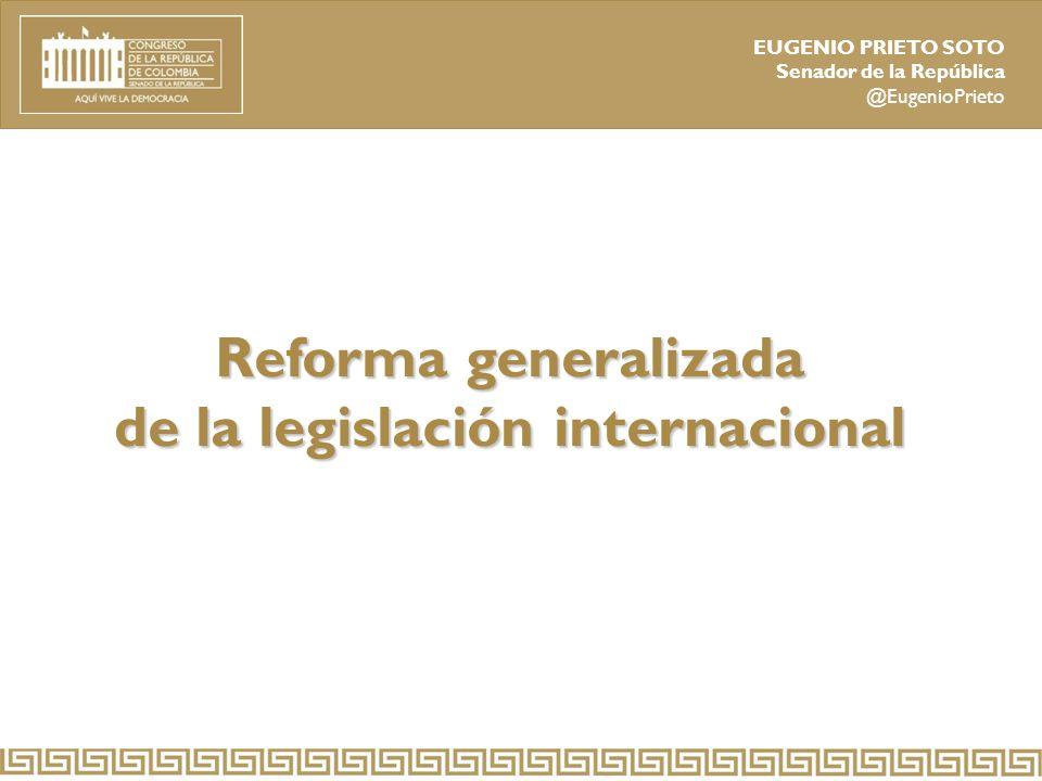 Reforma generalizada de la legislación internacional