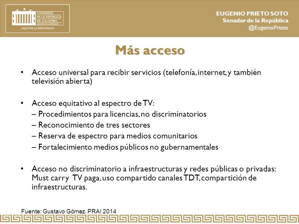 Más acceso Acceso universal para recibir servicios (telefonía, internet, y también televisión abierta)