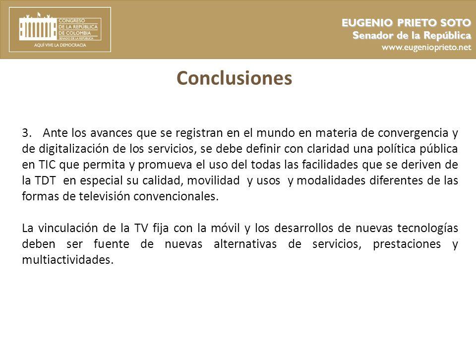 EUGENIO PRIETO SOTO Senador de la República. www.eugenioprieto.net. Conclusiones.