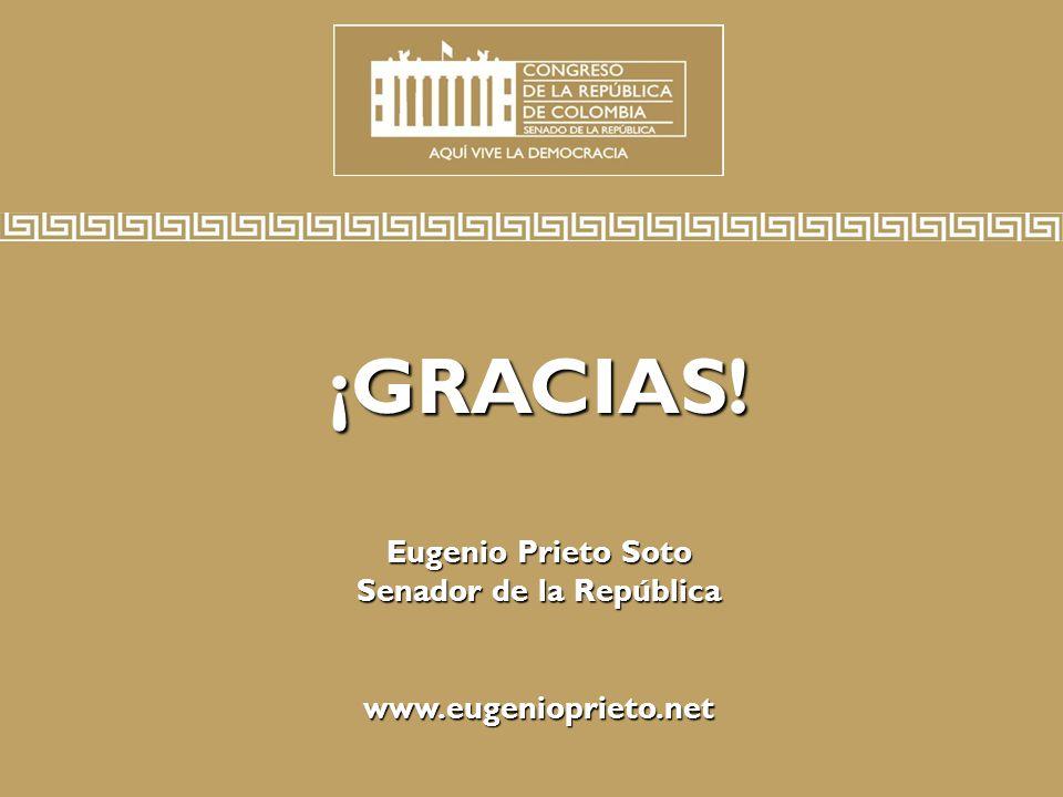 ¡GRACIAS. Eugenio Prieto Soto Senador de la República www