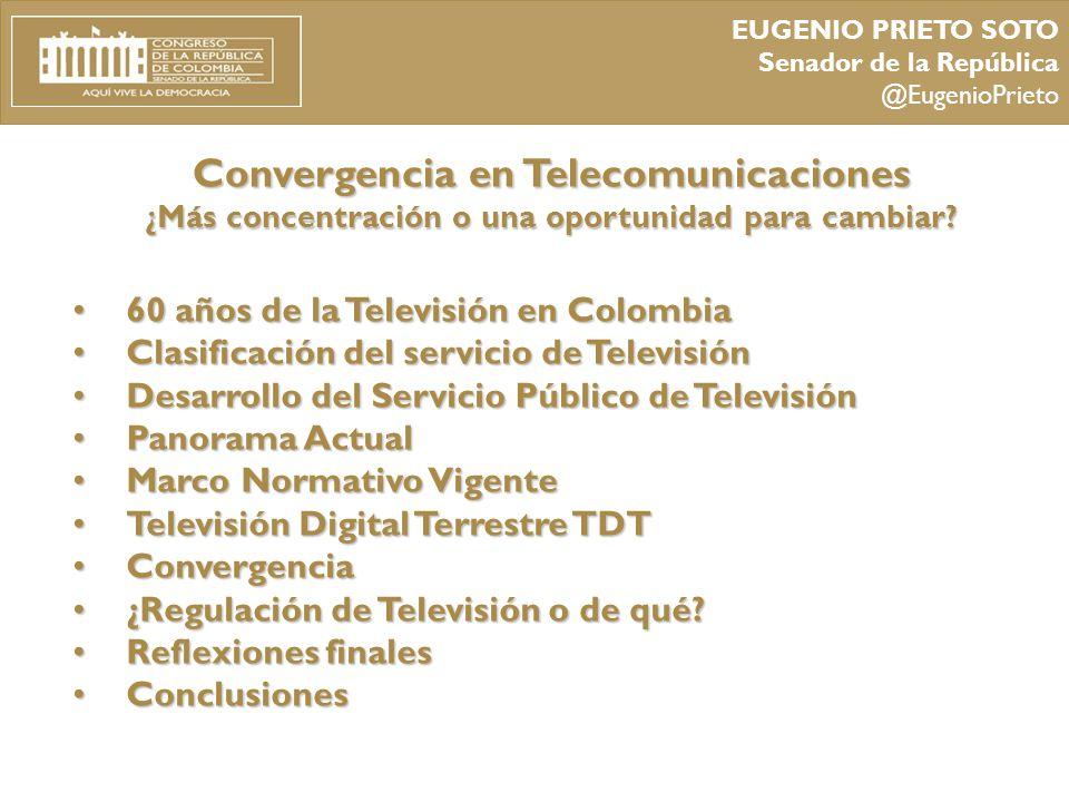 EUGENIO PRIETO SOTO Senador de la República. @EugenioPrieto. Convergencia en Telecomunicaciones ¿Más concentración o una oportunidad para cambiar