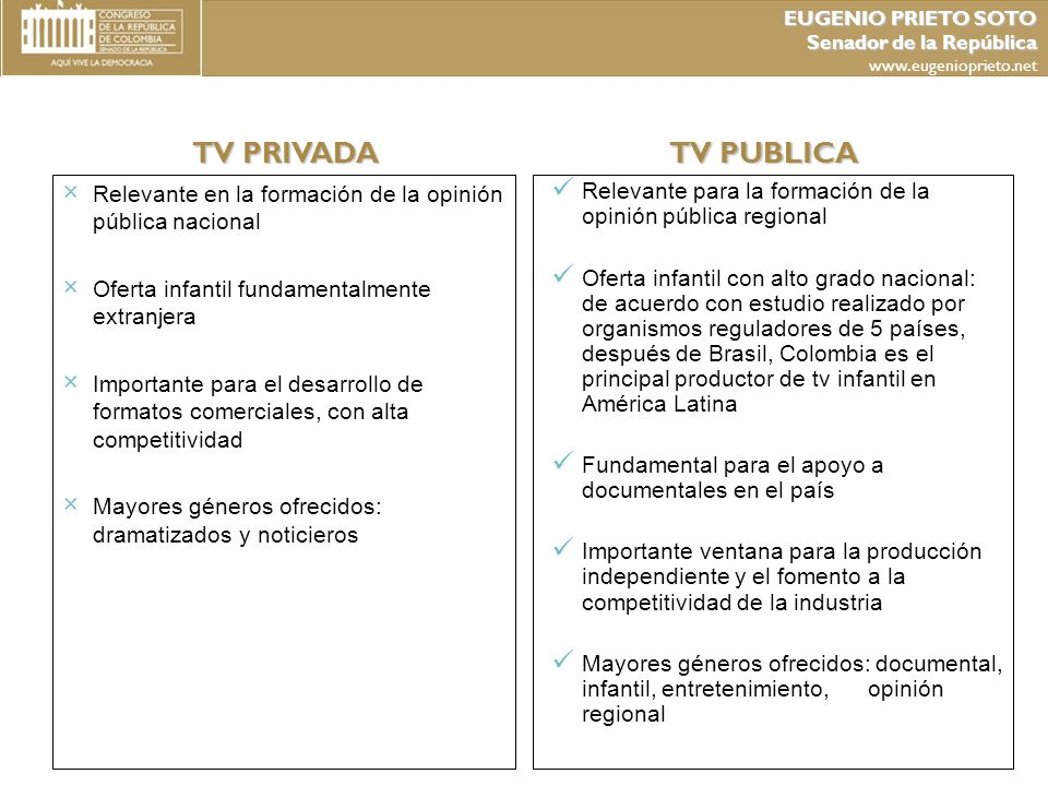 EUGENIO PRIETO SOTO Senador de la República. www.eugenioprieto.net. TV PRIVADA. TV PUBLICA.