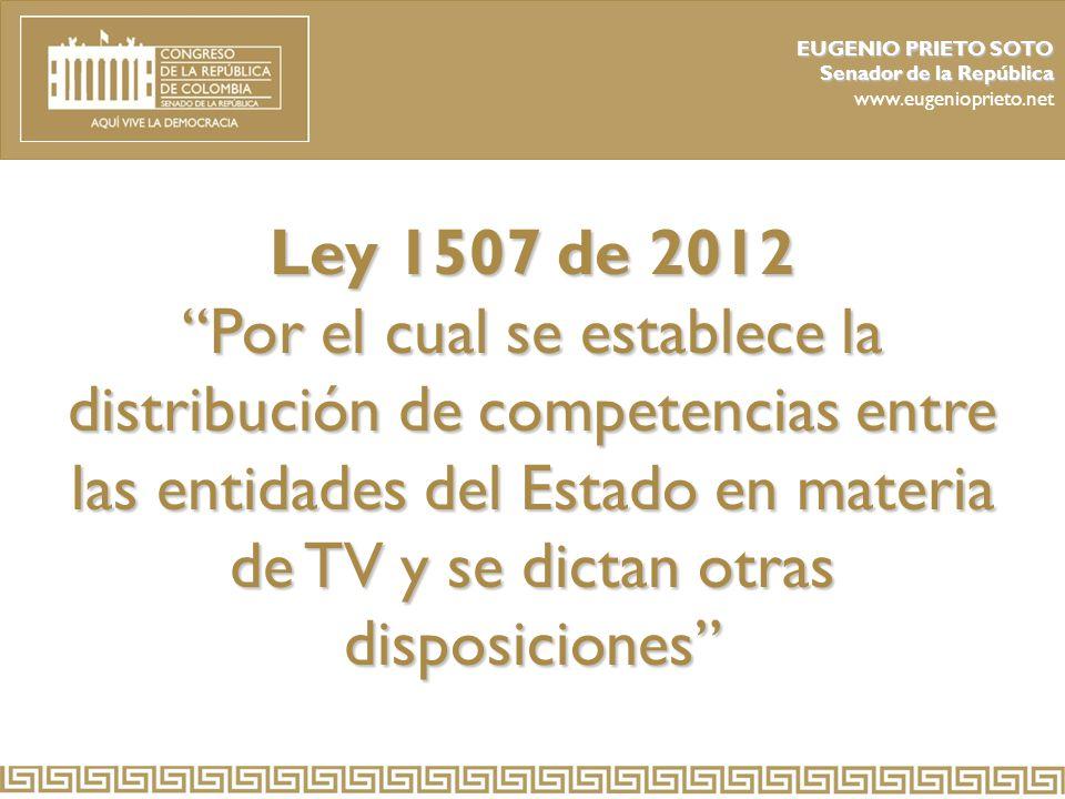 EUGENIO PRIETO SOTO Senador de la República. www.eugenioprieto.net. Ley 1507 de 2012.