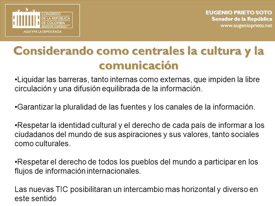 Considerando como centrales la cultura y la comunicación