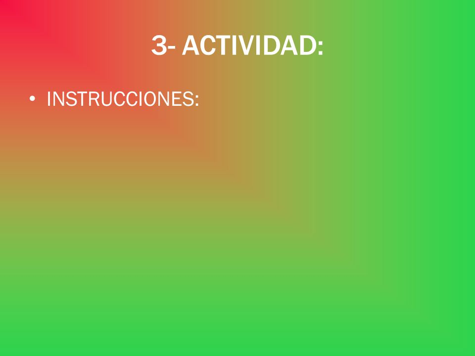 3- ACTIVIDAD: INSTRUCCIONES: