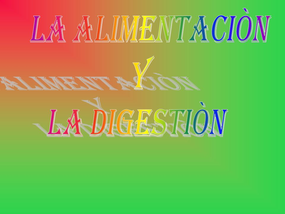 LA ALIMENTACIÒN Y LA DIGESTIÒN