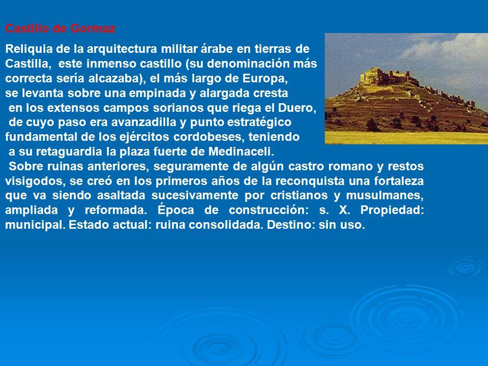 Castillo de Gormaz Reliquia de la arquitectura militar árabe en tierras de. Castilla, este inmenso castillo (su denominación más.
