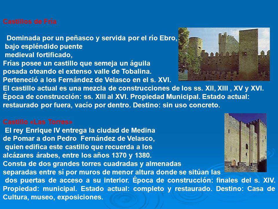 Castillos de Fría Dominada por un peñasco y servida por el río Ebro, bajo espléndido puente. medieval fortificado,