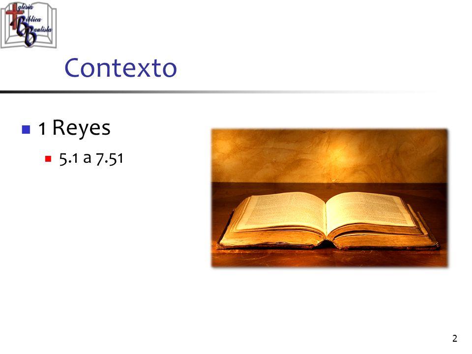 Contexto 1 Reyes 5.1 a 7.51