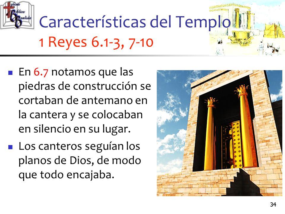 Características del Templo 1 Reyes 6.1-3, 7-10