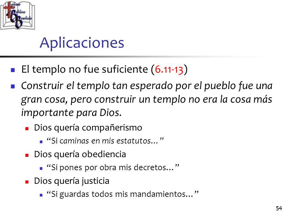 Aplicaciones El templo no fue suficiente (6.11-13)