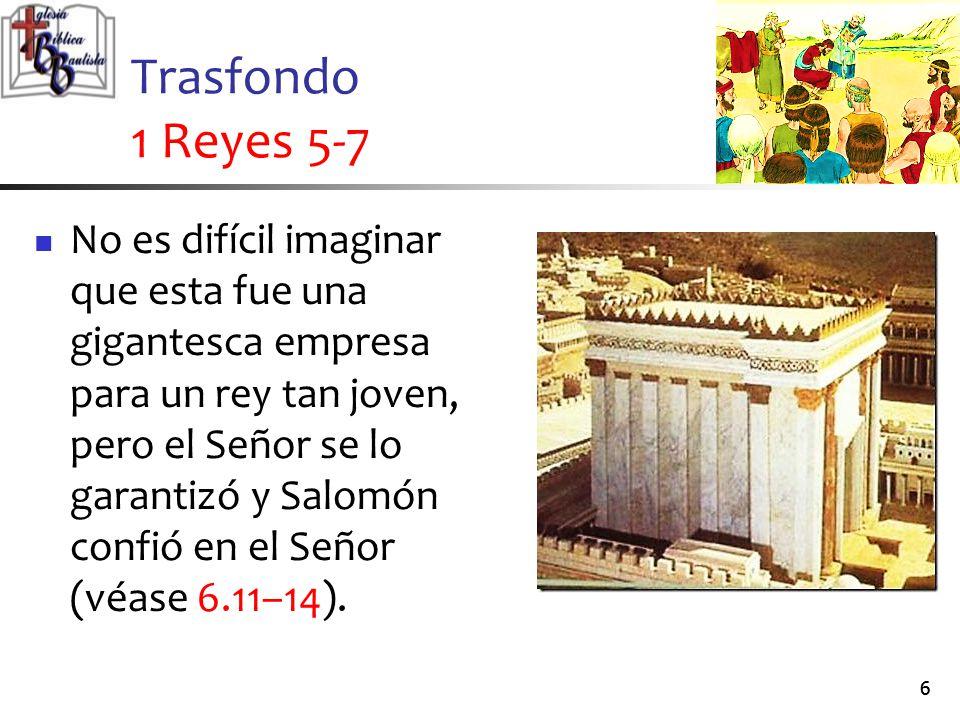 Trasfondo 1 Reyes 5-7