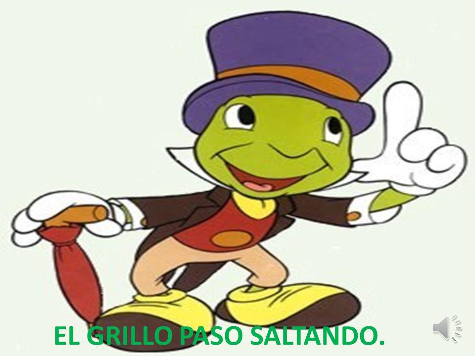 EL GRILLO PASO SALTANDO.
