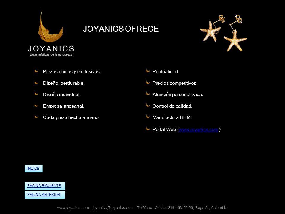 JOYANICS OFRECE Piezas únicas y exclusivas. Diseño perdurable.