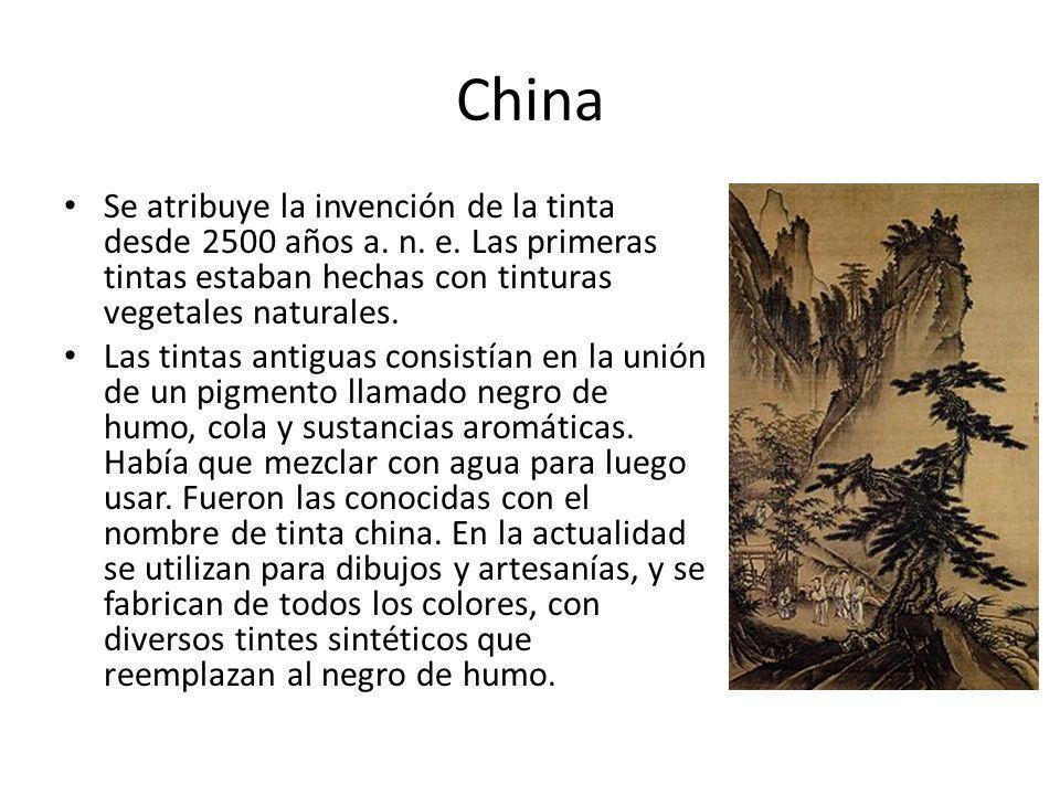 China Se atribuye la invención de la tinta desde 2500 años a. n. e. Las primeras tintas estaban hechas con tinturas vegetales naturales.