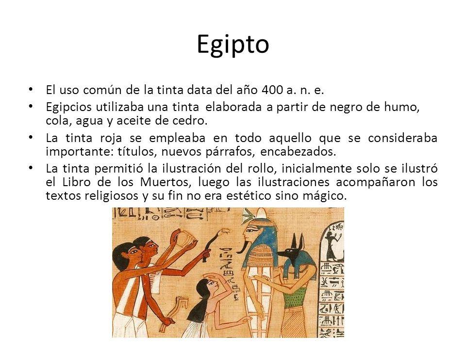 Egipto El uso común de la tinta data del año 400 a. n. e.