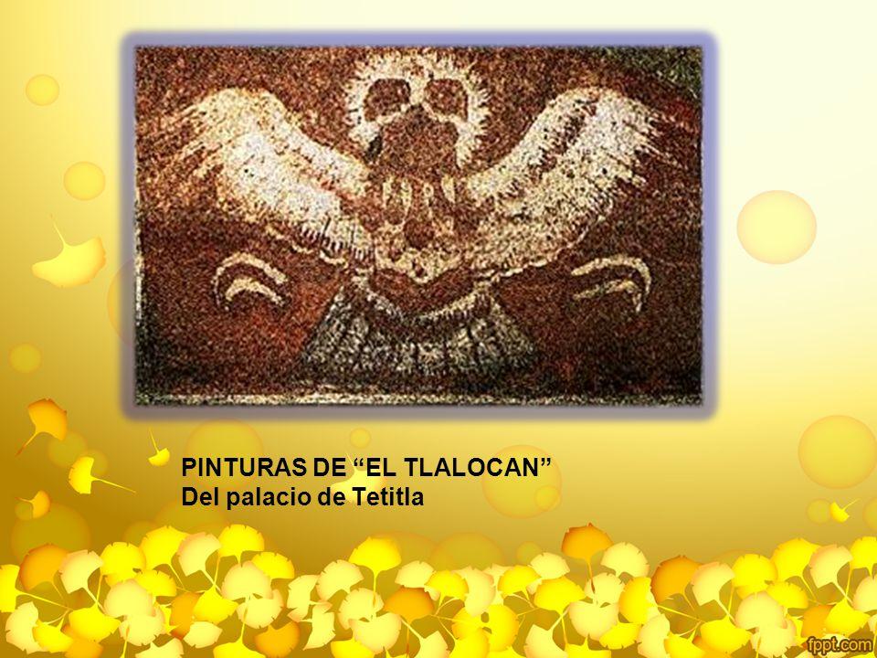 PINTURAS DE EL TLALOCAN Del palacio de Tetitla