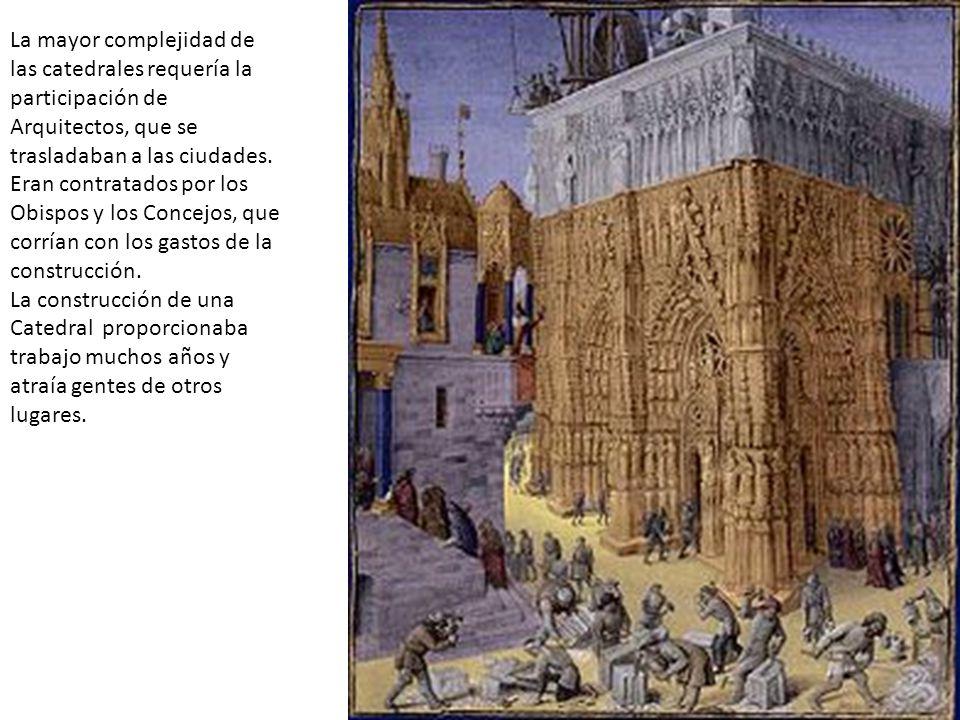 La mayor complejidad de las catedrales requería la participación de Arquitectos, que se trasladaban a las ciudades. Eran contratados por los Obispos y los Concejos, que corrían con los gastos de la construcción.