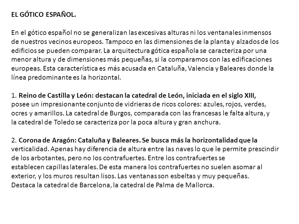 EL GÓTICO ESPAÑOL. En el gótico español no se generalizan las excesivas alturas ni los ventanales inmensos.