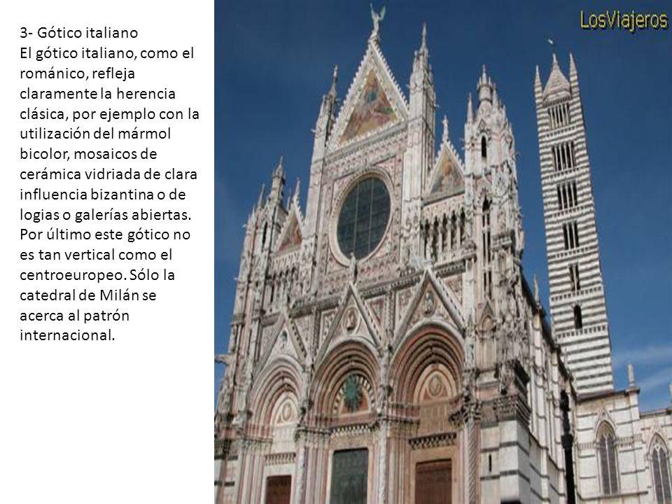 3- Gótico italiano El gótico italiano, como el románico, refleja claramente la herencia clásica, por ejemplo con la utilización del mármol bicolor, mosaicos de cerámica vidriada de clara influencia bizantina o de logias o galerías abiertas.