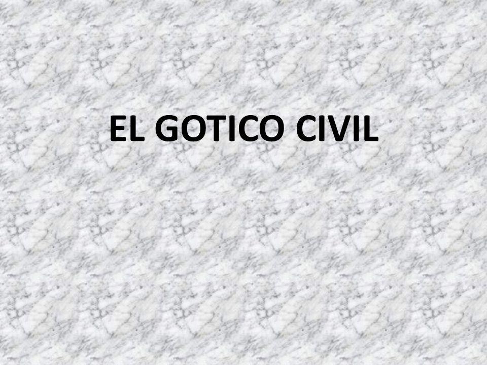 EL GOTICO CIVIL