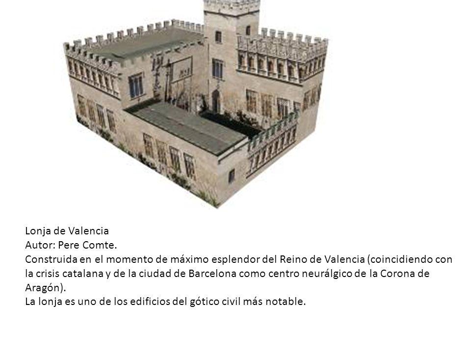 Lonja de Valencia Autor: Pere Comte