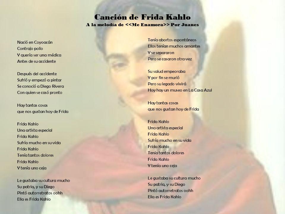 Canción de Frida Kahlo A la melodía de <<Me Enamora>> Por Juanes