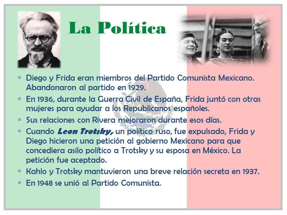La Política Diego y Frida eran miembros del Partido Comunista Mexicano. Abandonaron al partido en 1929.