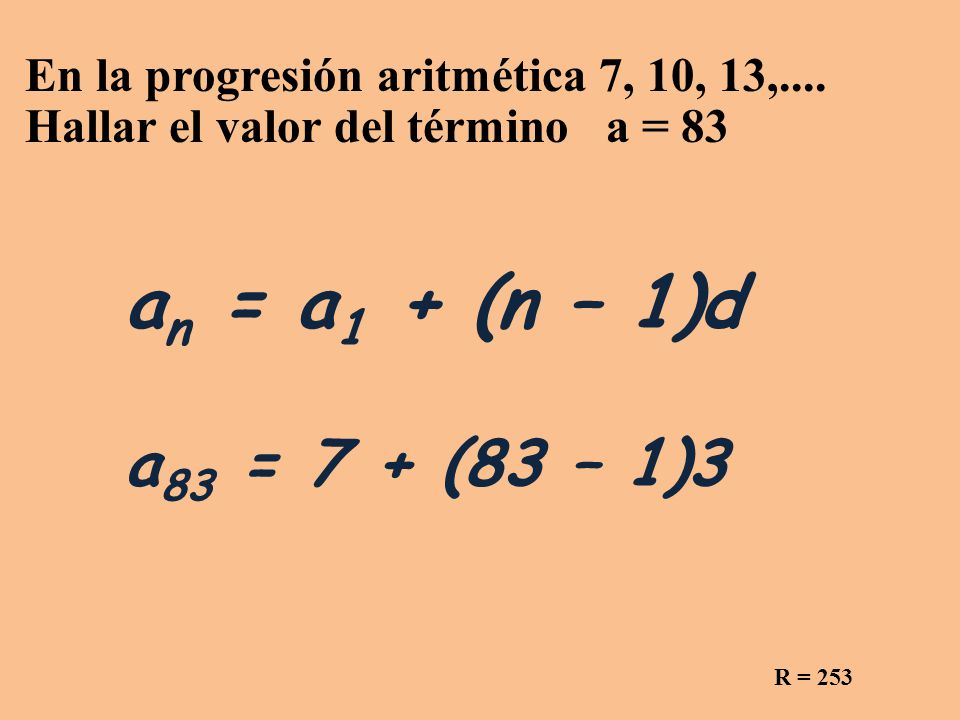 En la progresión aritmética 7, 10, 13,....