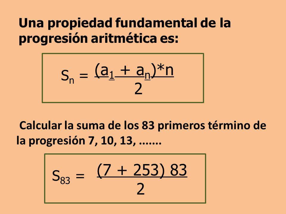 Una propiedad fundamental de la progresión aritmética es: